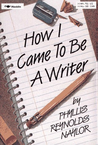 How I Came to Be a Writer: Naylor, Phyllis Reynolds