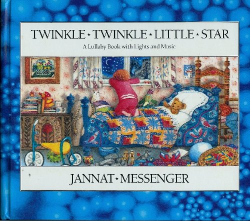 Twinkle Twinkle Little Star (A Lullaby Book With Lights and Music) (0689711360) by Jannat Messenger
