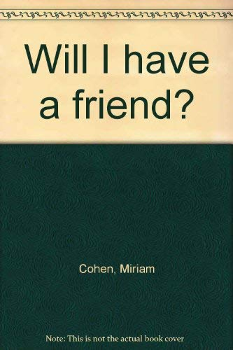 9780689711411: Will I have a friend?