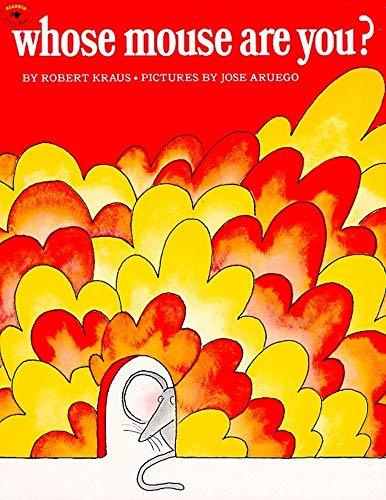 Whose Mouse Are You? (Aladdin Books): Robert Kraus; Illustrator-Jose