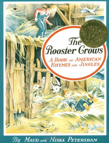 The Rooster Crows: A Book of American Rhymes and Jingles (9780689711534) by Petersham, Maud; Petersham, Miska