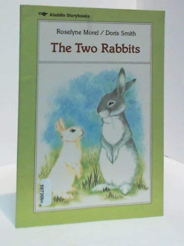 The Two Rabbits (Aladdin storybooks) (0689711905) by Morel, Roselyne; Smith, Doris