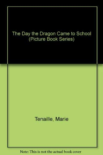 9780689711923: The Day the Dragon Came to School (Picture Book Series) (English and French Edition)