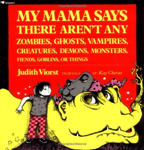 9780689712043: My Mama Says There Aren't Any Zombies, Ghosts, Vampires, Creatures, Demons, Monsters, Fiends, Goblins, or Things