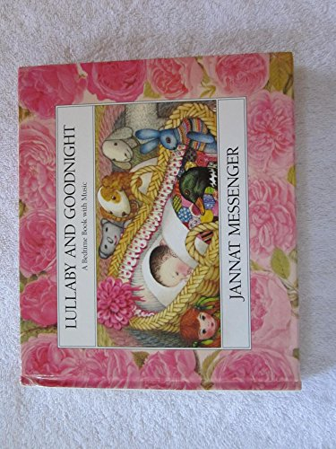 Lullaby and Goodnight: A Bedtime Book With Music (0689712685) by Jannat Messenger
