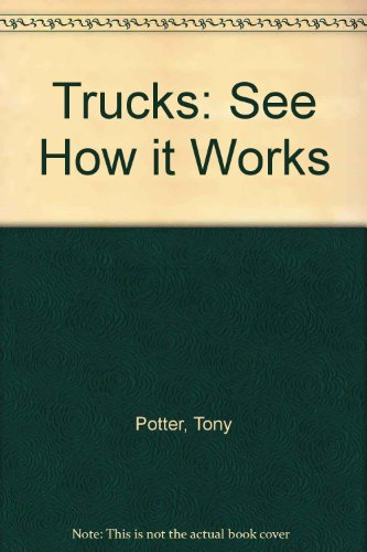 9780689713019: Trucks: See How it Works