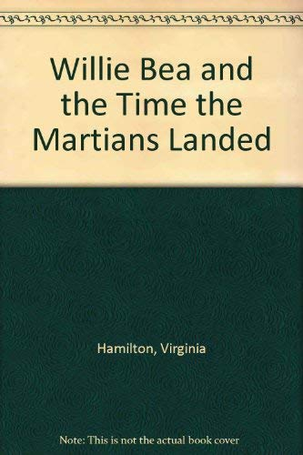 9780689713286: Willie Bea and the Time the Martians Landed