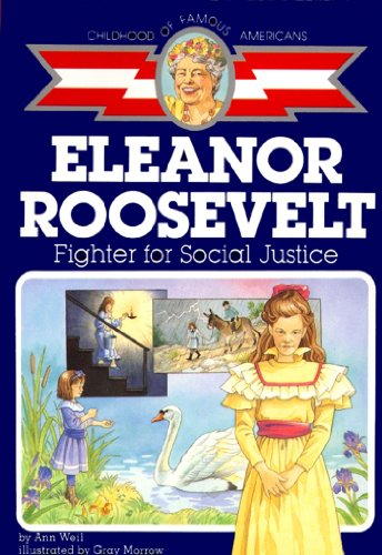 9780689713484: Eleanor Roosevelt: Fighter for Social Justice (Childhood of Famous Americans)