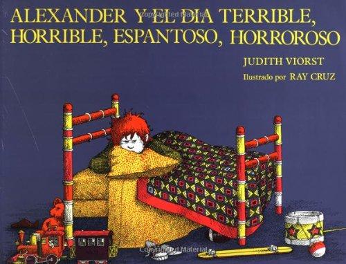 Alexander Y El Día Terrible, Horrible, Espantoso,: Viorst, Judith; Cruz,