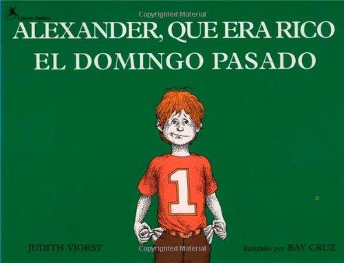 Alexander, Que Era Rico El Domingo Pasado: Viorst, Judith/ Cruz,