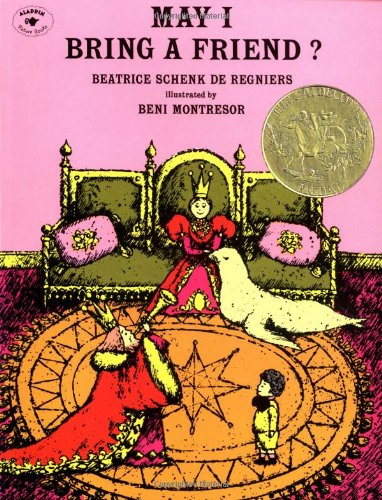 May I Bring a Friend?: de Regniers, Beatrice