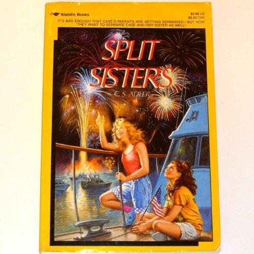 Split Sisters: Adler, Carole S.