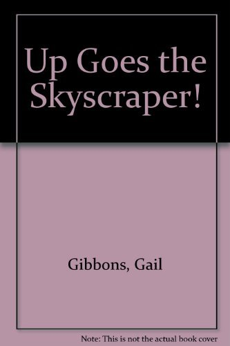 9780689714115: Up Goes the Skyscraper!