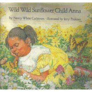 Wild Wild Sunflower Child Anna: Carlstrom, Nancy White