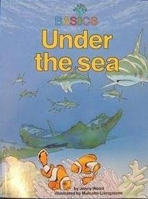 Under the Sea (Aladdin Basics): Jenny Wood; Illustrator-Malcolm
