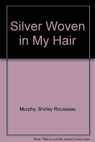 9780689715259: Silver Woven in My Hair