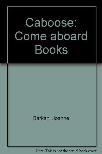 9780689715747: CABOOSE (COME ABOARD BOOKS)