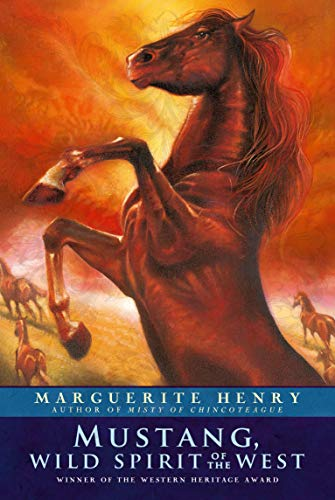 Mustang: Wild Spirit of the West: Henry, Marguerite
