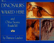 9780689716034: Dinosaurs Walked Here and Other Stories Fossils Tell