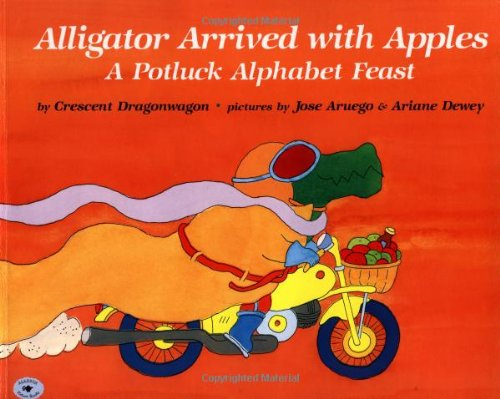 9780689716133: Alligator Arrived with Apples: A Potluck Alphabet Feast