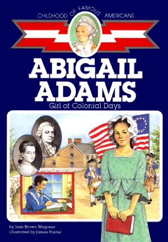 9780689716577: Abigail Adams: Girl of Colonial Days (Childhood of Famous Americans)