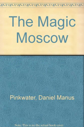 9780689717109: The MAGIC MOSCOW