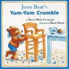 9780689717185: Jesse Bear's Yum-Yum Crumble (Jesse Bear Board Books)