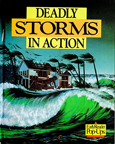 Deadly Storms in Action (Early Reader Pop-Ups) (9780689717192) by Marianne Borgardt