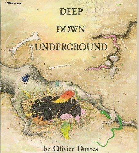 Deep Down Underground [First Aladdin Books Edition]: Dunrea, Olivier