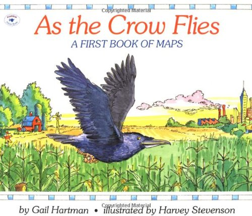 9780689717628: As the Crow Flies: A First Book of Maps