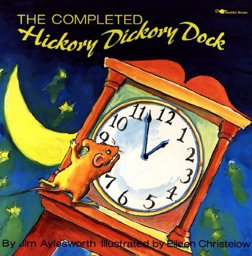 9780689718625: The Completed Hickory Dickory Dock (Aladdin Picture Books)