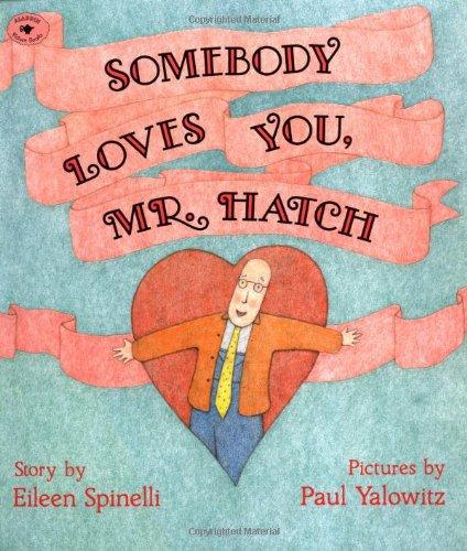 9780689718724: Somebody Loves You, Mr Hatch