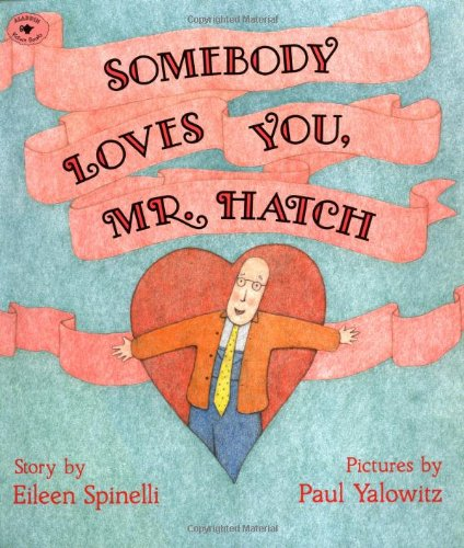 Somebody Loves You, Mr. Hatch (paperback) (0689718721) by Spinelli, Eileen