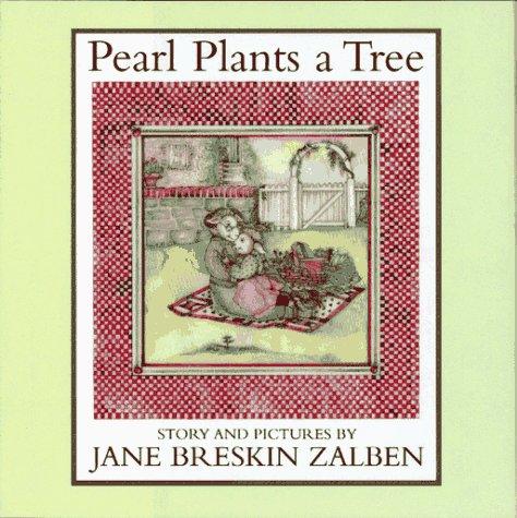 Pearl Plants a Tree: Zalben, Jane Breskin