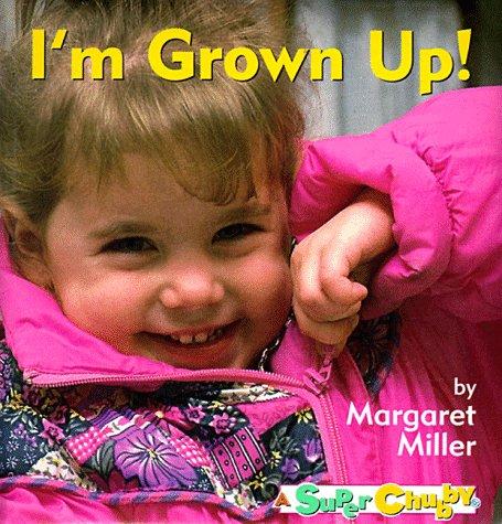 9780689800436: I'm Grown Up! (Super Chubbies)