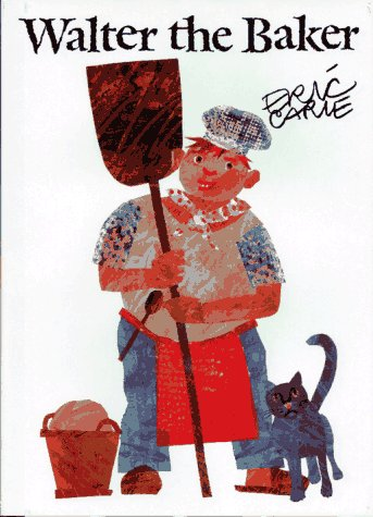 9780689800788: Walter the Baker (The World of Eric Carle)