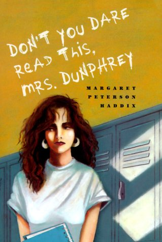Don't You Dare Read This Mrs. Dunphrey: Haddix, Margaret Peterson