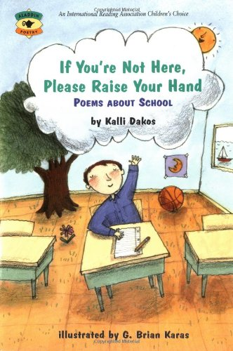 9780689801167: If You're Not Here, Please Raise Your Hand: Poems About School (Aladdin Poetry)