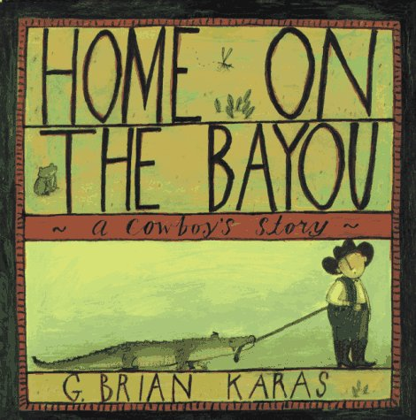 9780689801563: Home on the Bayou: A Cowboy's Story