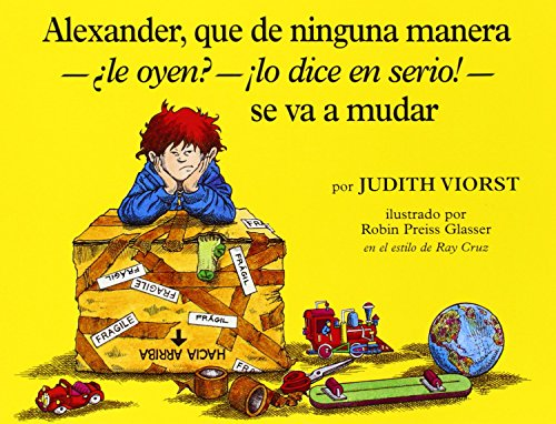 9780689801754: Alexander, Que de Ninguna Manera-Ale Oyen?-!Lo Dice En Sire!-Se Va a Mudar: (Alexander, Who's Not (Do You Hear Me? I Mean It) Going to Move)