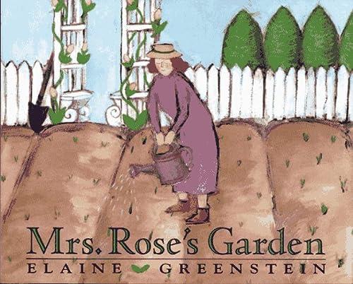 Mrs. Rose's Garden: Greenstein, Elaine