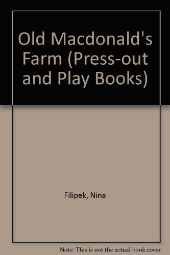 OLD MACDONALD'S FARM (Press-Out and Play Books) (0689802595) by Filipek, Nina