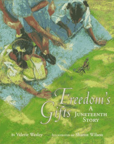 Freedom's Gifts: A Juneteenth Story: Wesley, Valerie