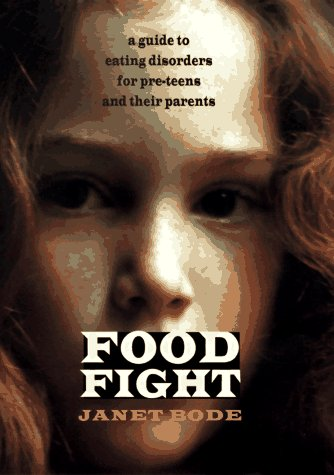 Food Fight: A Guide to Eating Disorders: Bode, Janet