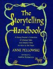 The Storytelling Handbook: A Young People's Collection of Unusual Tales and Helpful Hints on ...