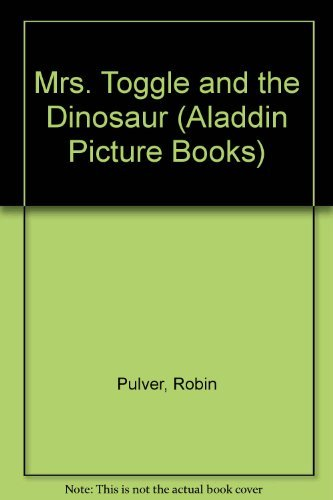 9780689803413: MRS. TOGGLE AND THE DINOSAUR (Aladdin Picture Books)