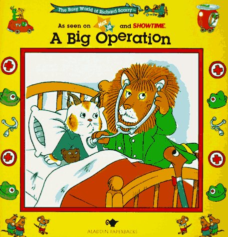 9780689803710: A Big Operation (The Busy World of Richard Scarrry)
