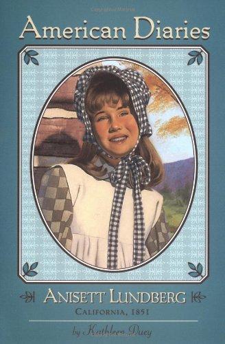 9780689803864: Anisett Lundberg: American Diaries #3: California 1851