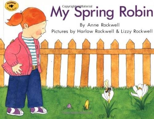 My Spring Robin (Aladdin Picture Books): Rockwell, Anne