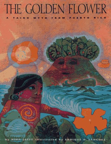 9780689804694: The Golden Flower: A Taino Myth from Puerto Rico